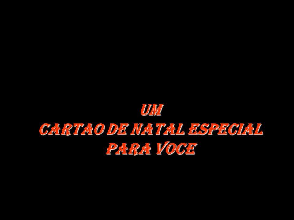 CARTAO DE NATAL ESPECIAL PARA VOCE