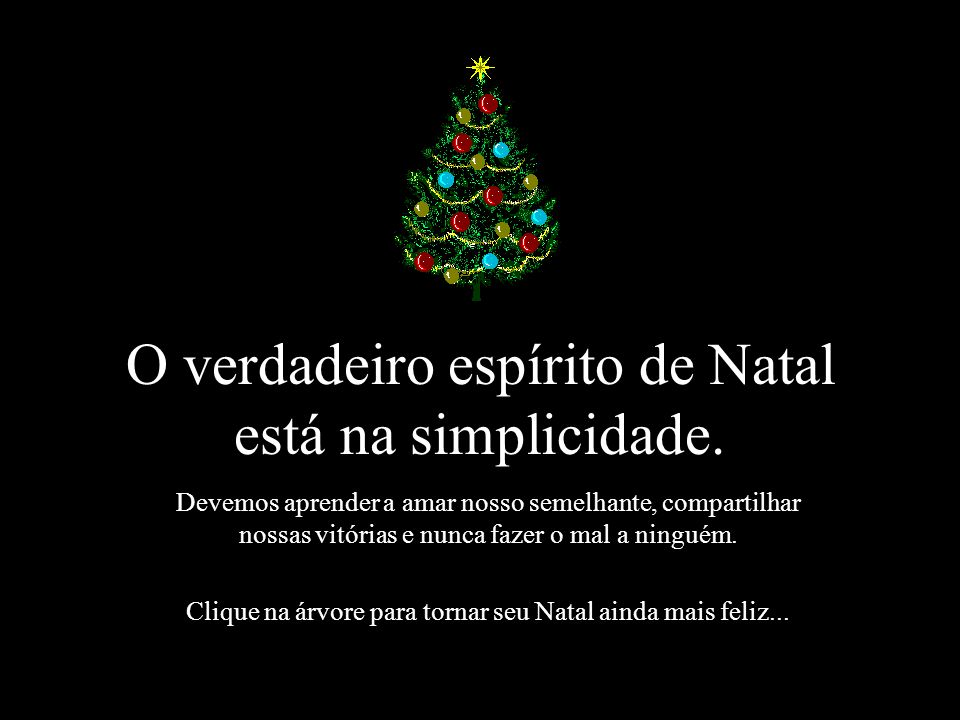 O verdadeiro espírito de Natal está na simplicidade.