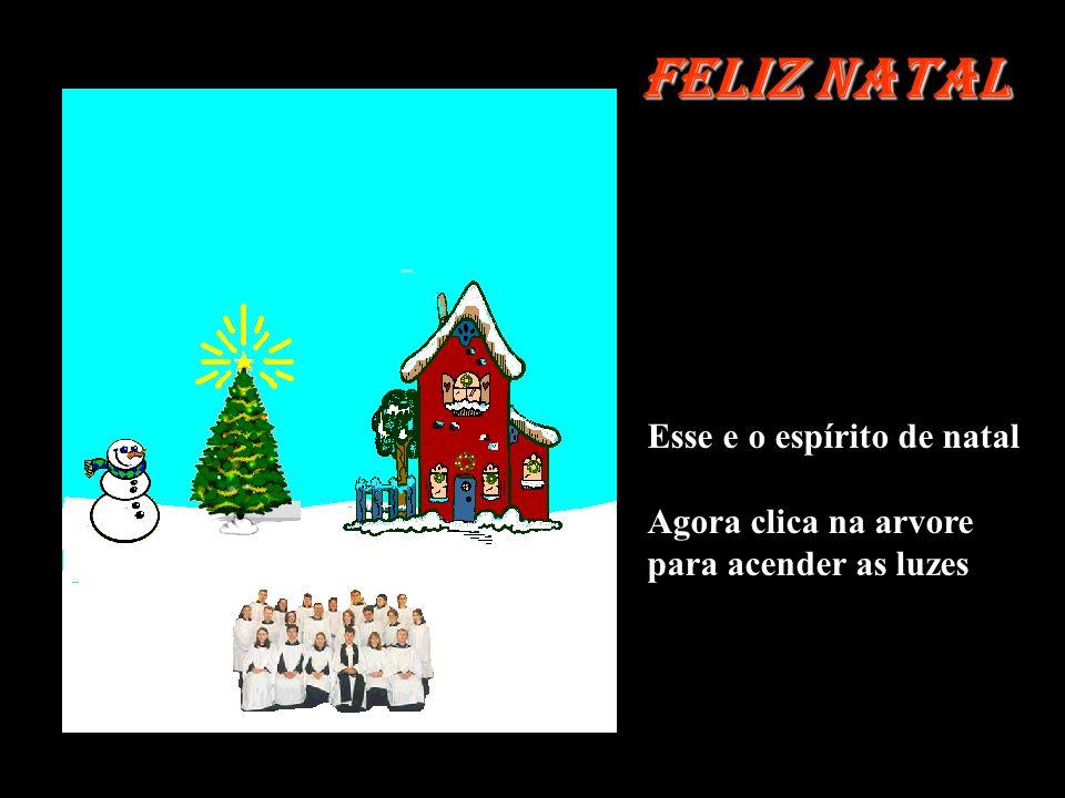 Feliz Natal Esse e o espírito de natal Agora clica na arvore