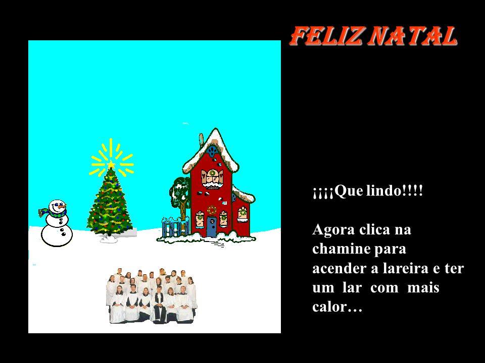 Feliz Natal ¡¡¡¡Que lindo!!!!