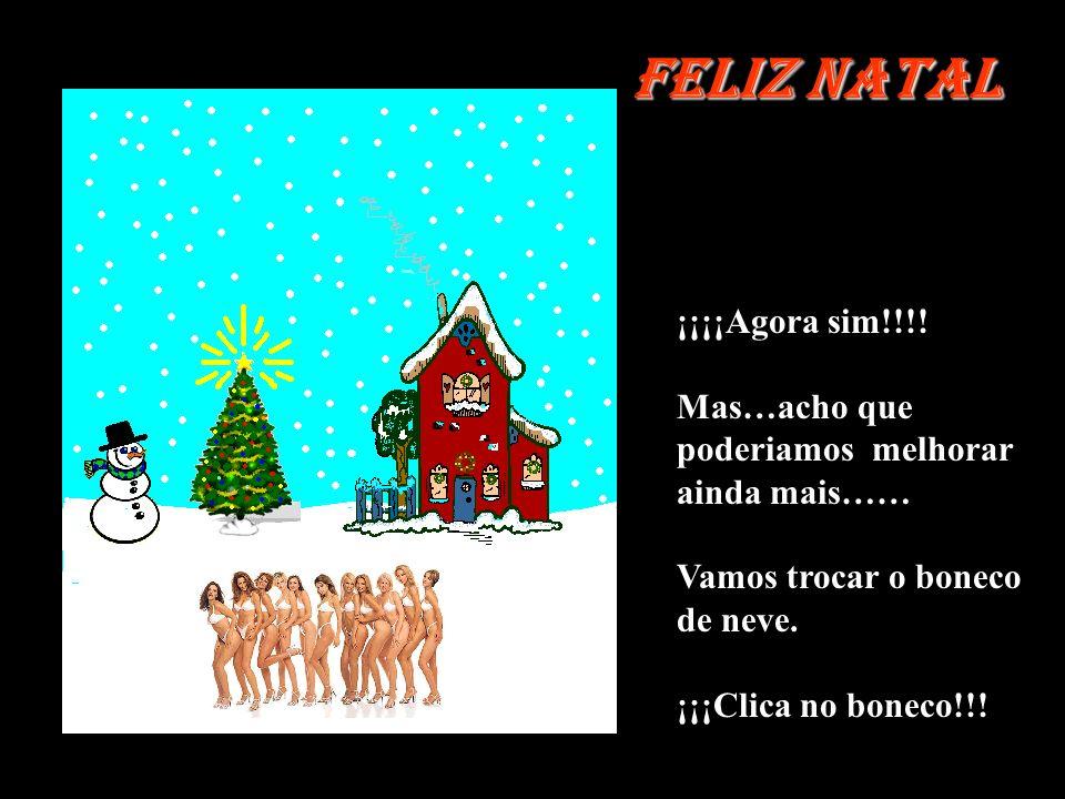 Feliz Natal ¡¡¡¡Agora sim!!!!