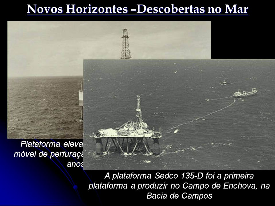 Novos Horizontes –Descobertas no Mar