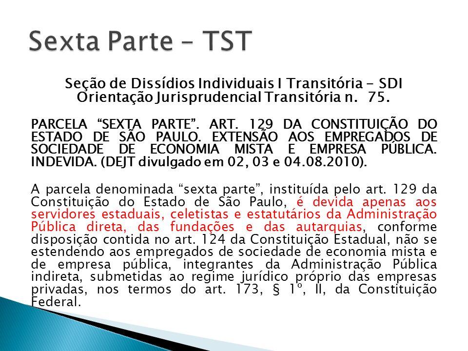Sexta Parte – TST Seção de Dissídios Individuais I Transitória - SDI Orientação Jurisprudencial Transitória n. 75.