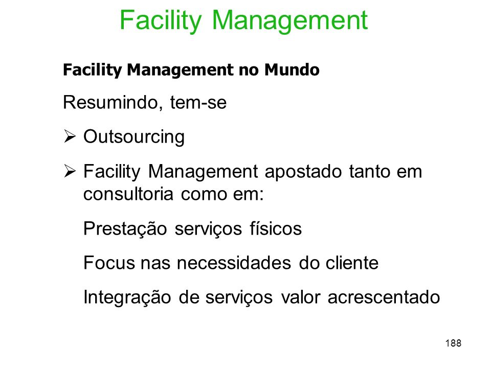 Facility Management Resumindo, tem-se Outsourcing
