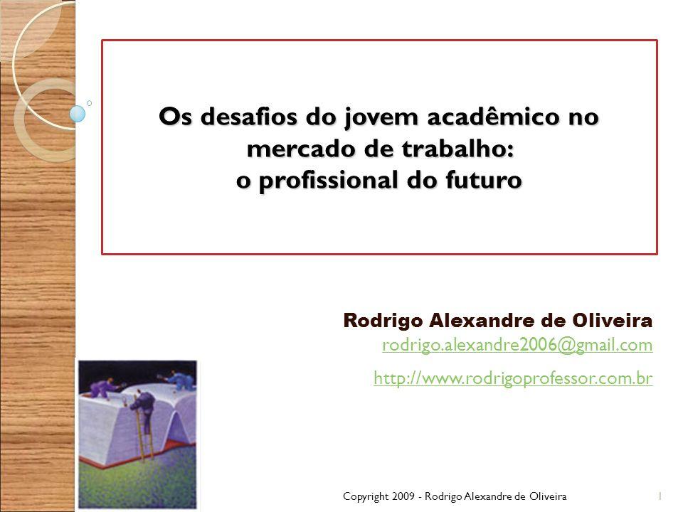 Os desafios do jovem acadêmico no mercado de trabalho: o profissional do futuro