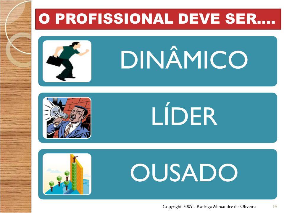 O PROFISSIONAL DEVE SER....