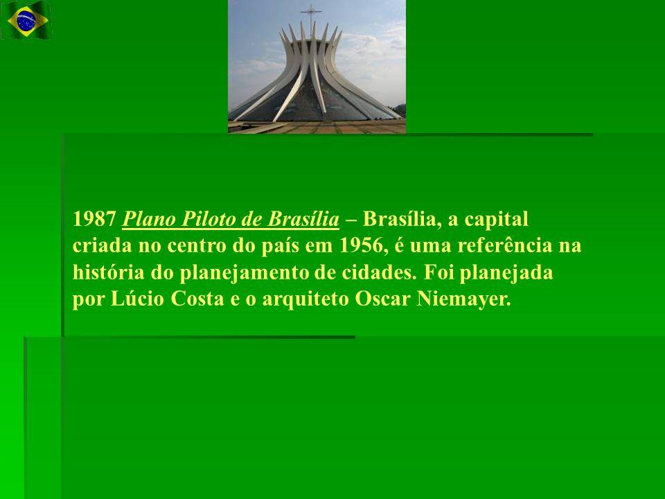1987 Plano Piloto de Brasília – Brasília, a capital criada no centro do país em 1956, é uma referência na história do planejamento de cidades.