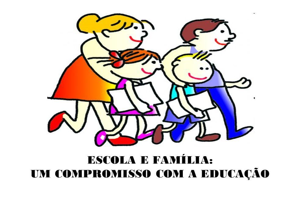 ESCOLA E FAMÍLIA: UM COMPROMISSO COM A EDUCAÇÃO