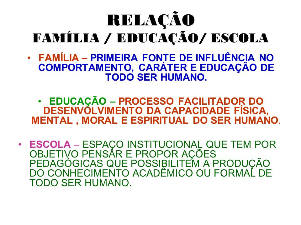 RELAÇÃO FAMÍLIA / EDUCAÇÃO/ ESCOLA