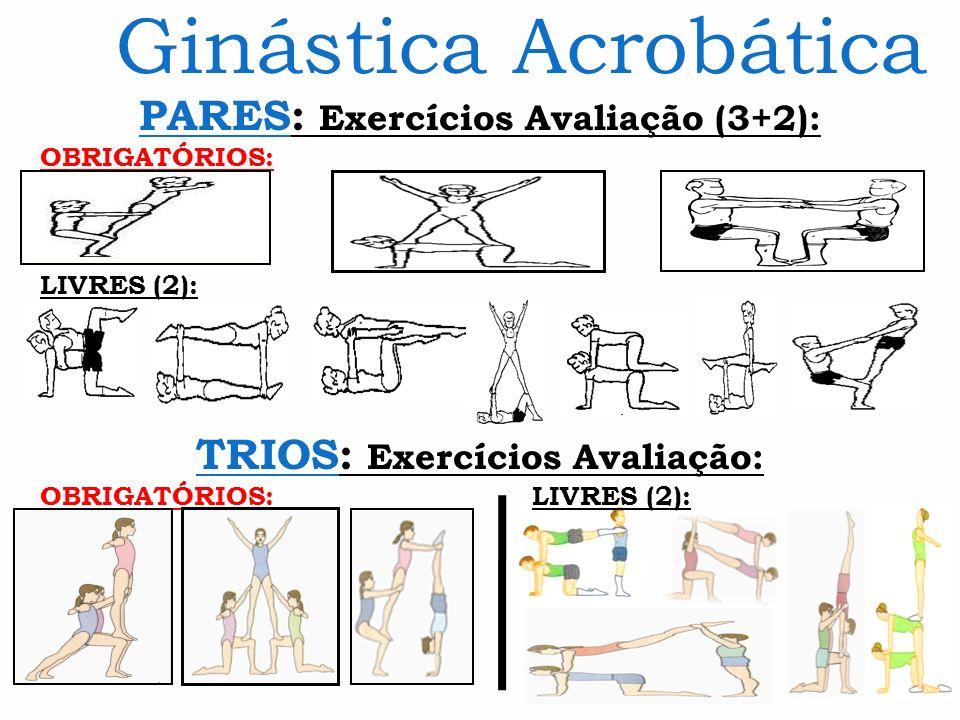 PARES: Exercícios Avaliação (3+2): TRIOS: Exercícios Avaliação: