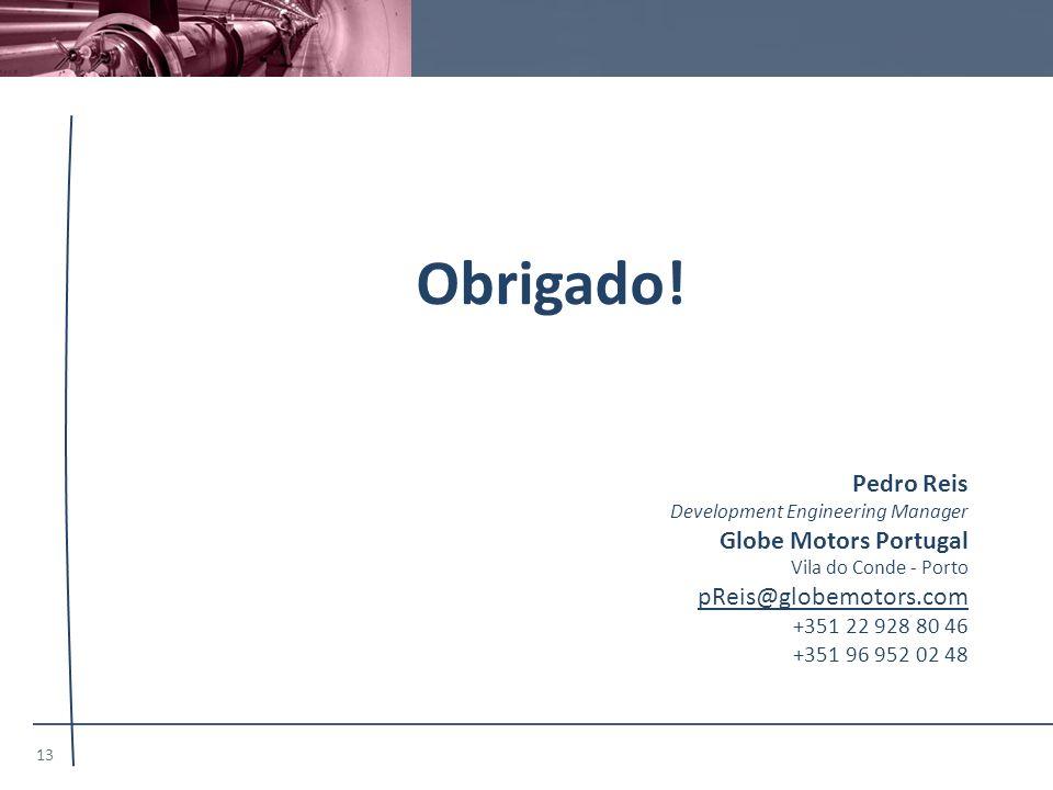 Obrigado! Pedro Reis Globe Motors Portugal pReis@globemotors.com