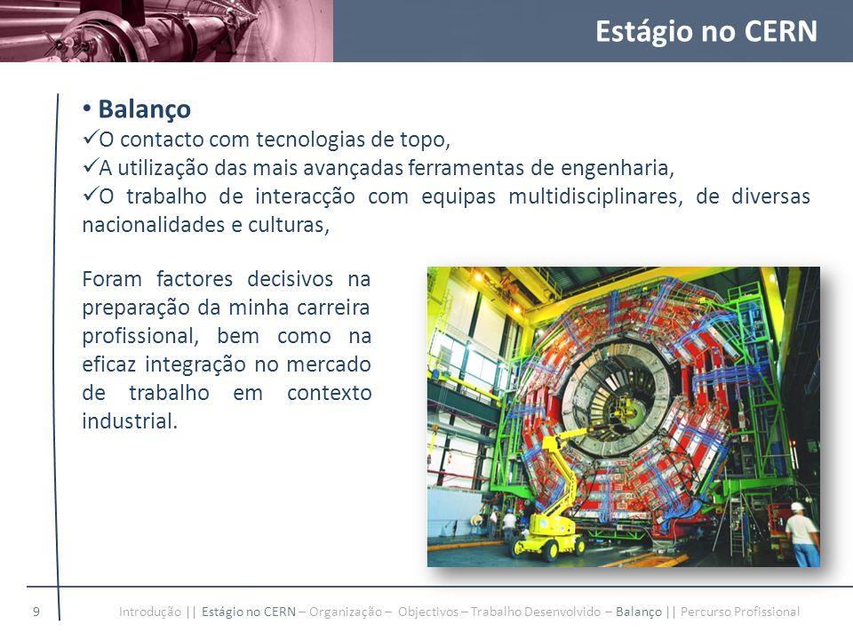 Estágio no CERN Balanço O contacto com tecnologias de topo,