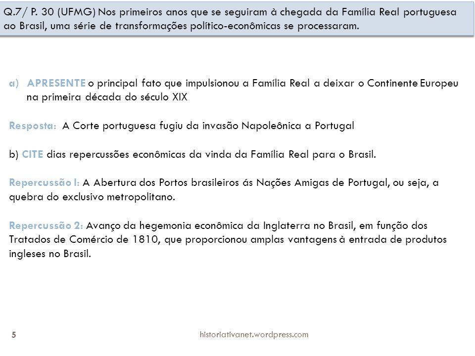 Resposta: A Corte portuguesa fugiu da invasão Napoleônica a Portugal