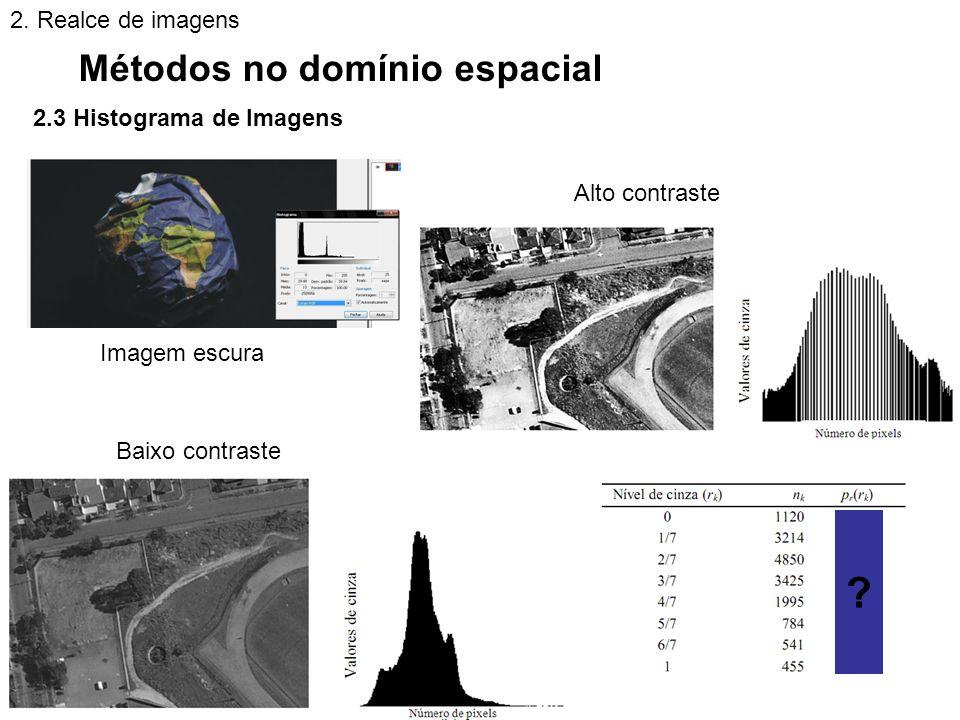 Métodos no domínio espacial 2. Realce de imagens