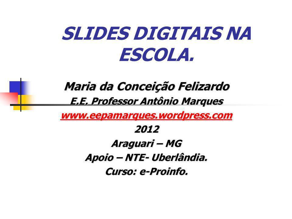 SLIDES DIGITAIS NA ESCOLA.