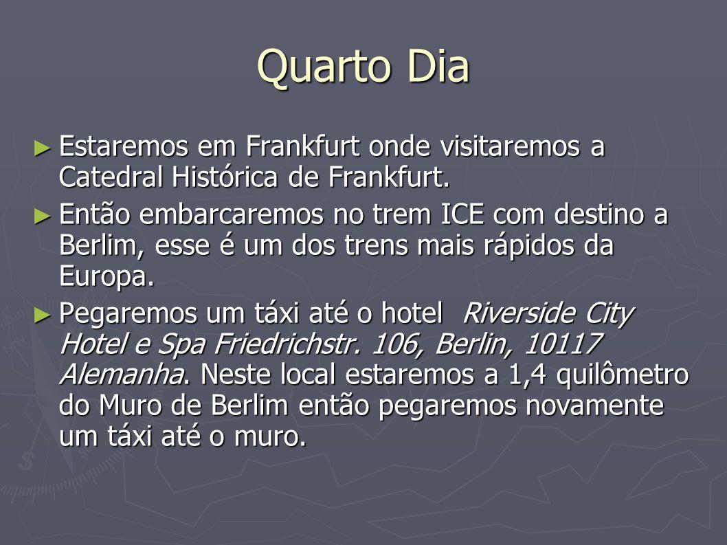 Quarto Dia Estaremos em Frankfurt onde visitaremos a Catedral Histórica de Frankfurt.