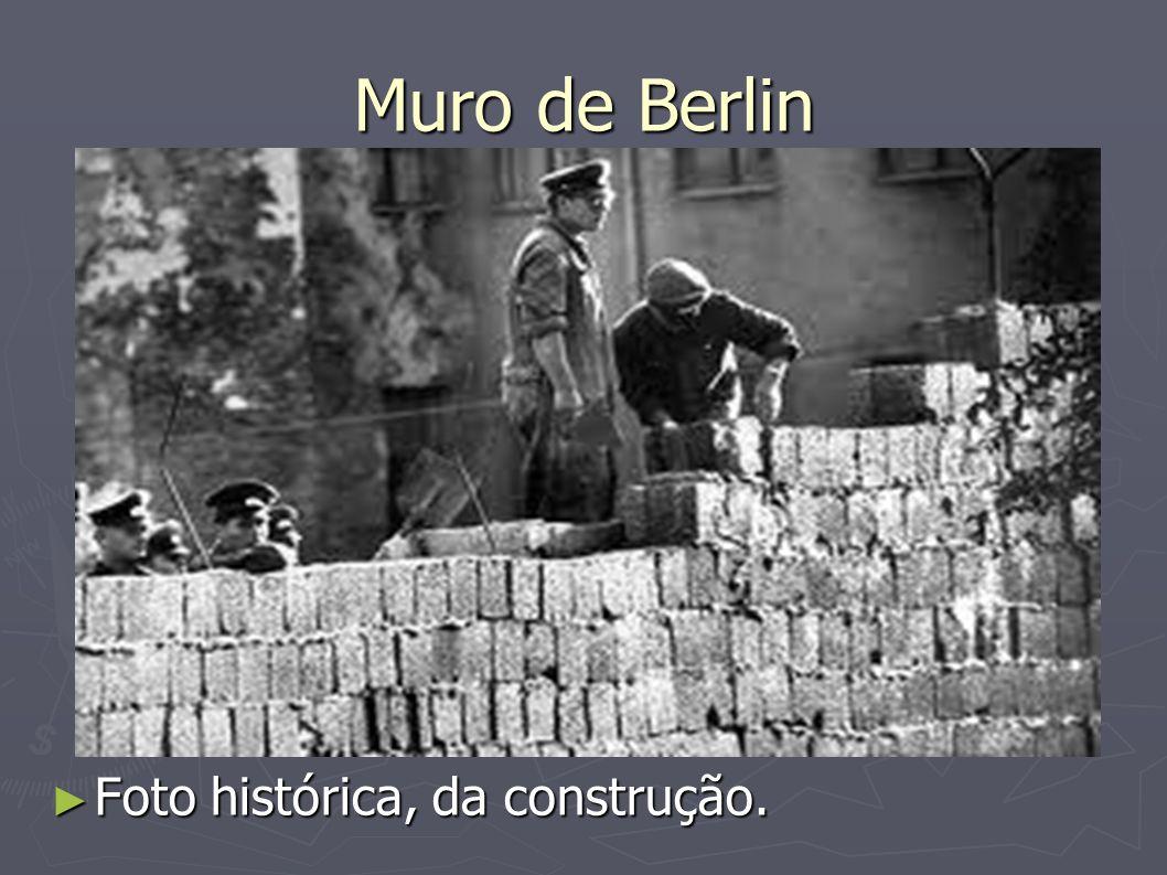 Muro de Berlin Foto histórica, da construção.