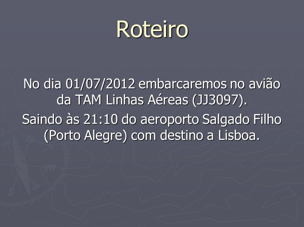 No dia 01/07/2012 embarcaremos no avião da TAM Linhas Aéreas (JJ3097).