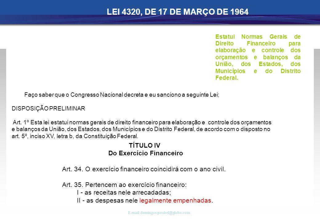 LEI 4320, DE 17 DE MARÇO DE 1964 TÍTULO IV Do Exercício Financeiro