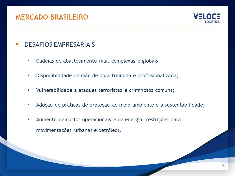 ÍNDICE GERAL Visão Global Mercado Brasileiro Tendência e Evolução