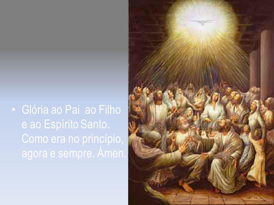 Glória ao Pai ao Filho e ao Espírito Santo