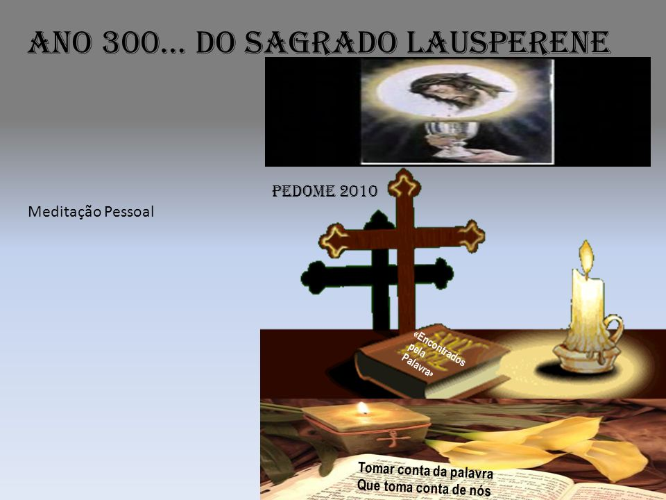 Ano 300… do Sagrado Lausperene