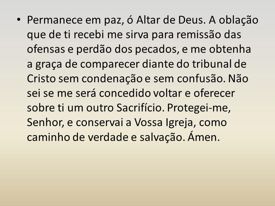 Permanece em paz, ó Altar de Deus