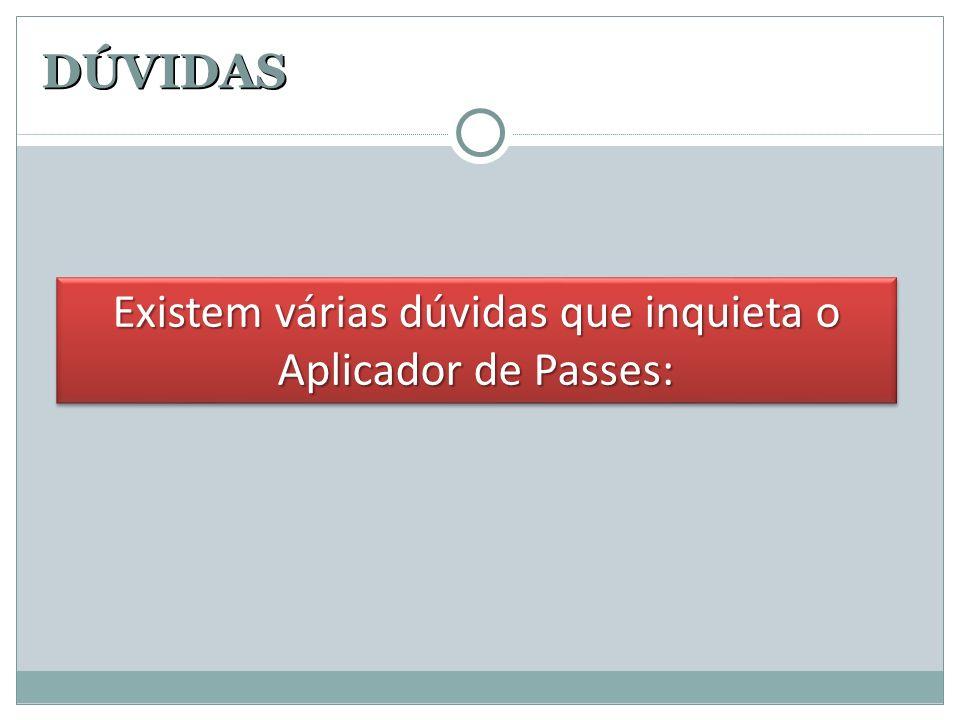 Existem várias dúvidas que inquieta o Aplicador de Passes: