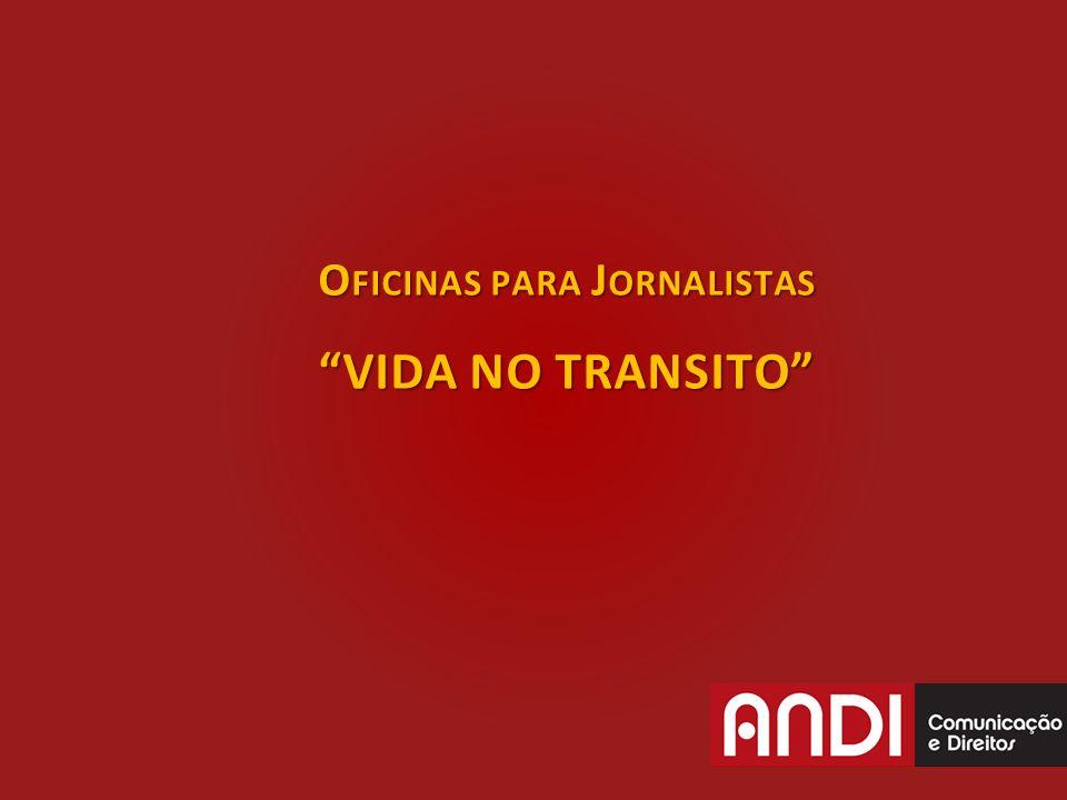 Oficinas para Jornalistas VIDA NO TRANSITO