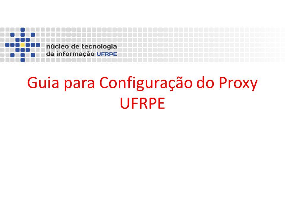 Guia para Configuração do Proxy UFRPE