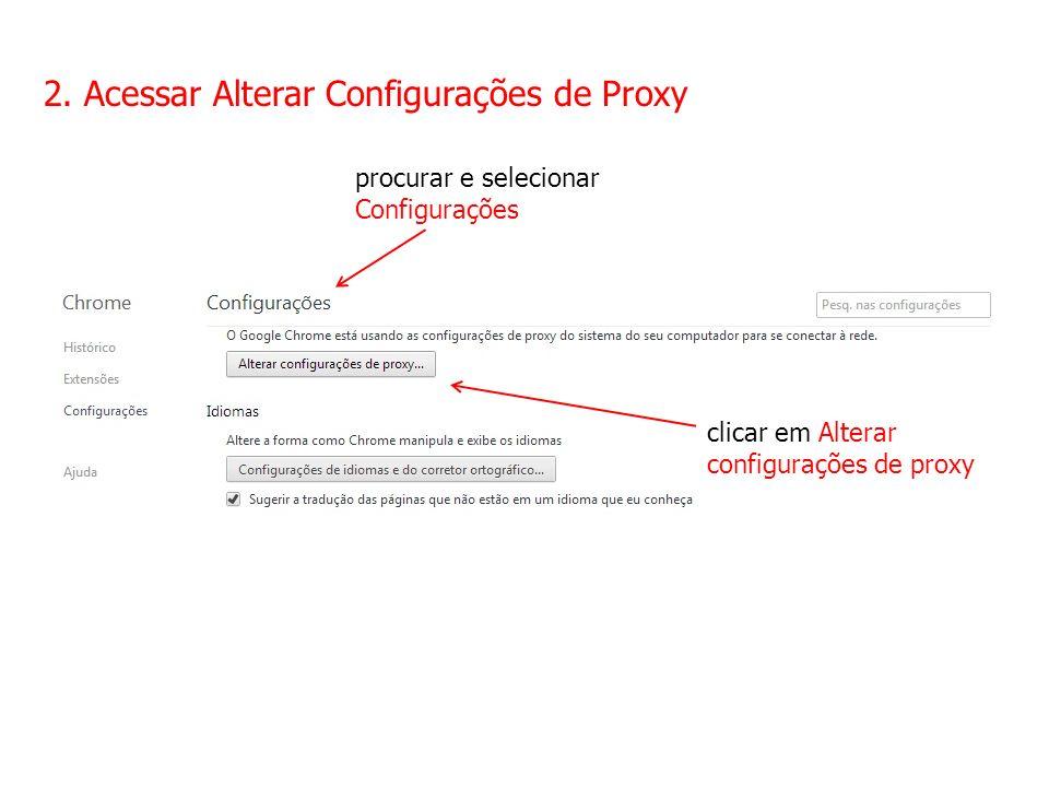 2. Acessar Alterar Configurações de Proxy