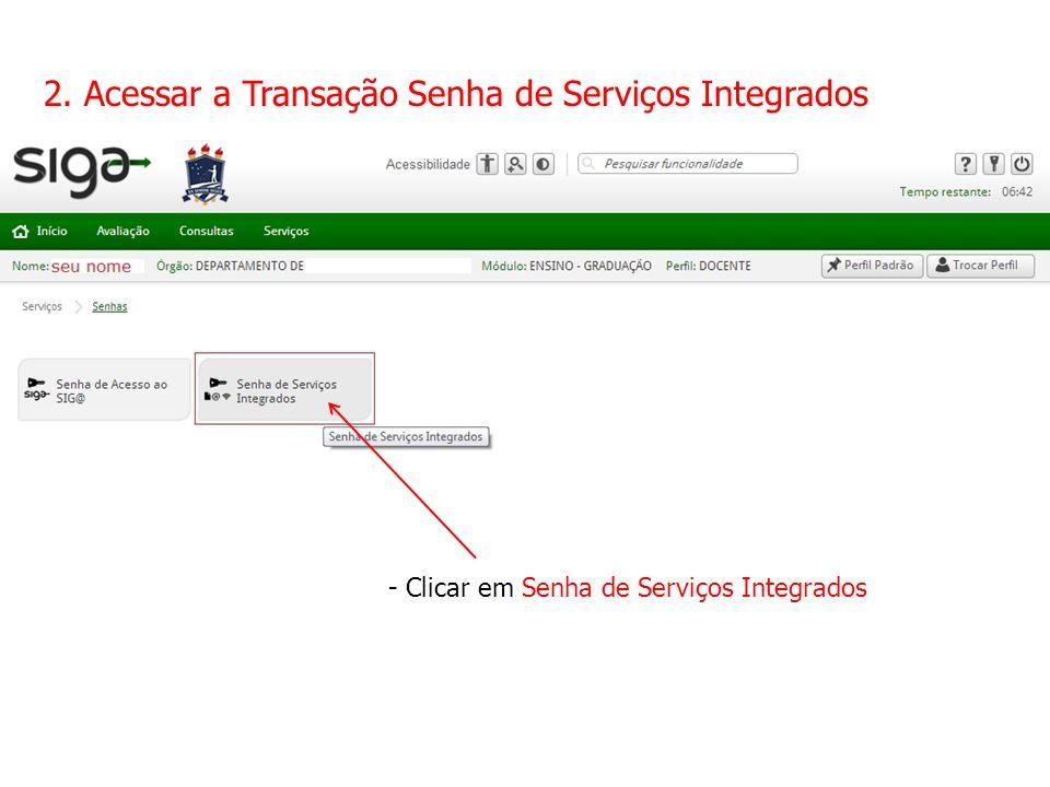 2. Acessar a Transação Senha de Serviços Integrados
