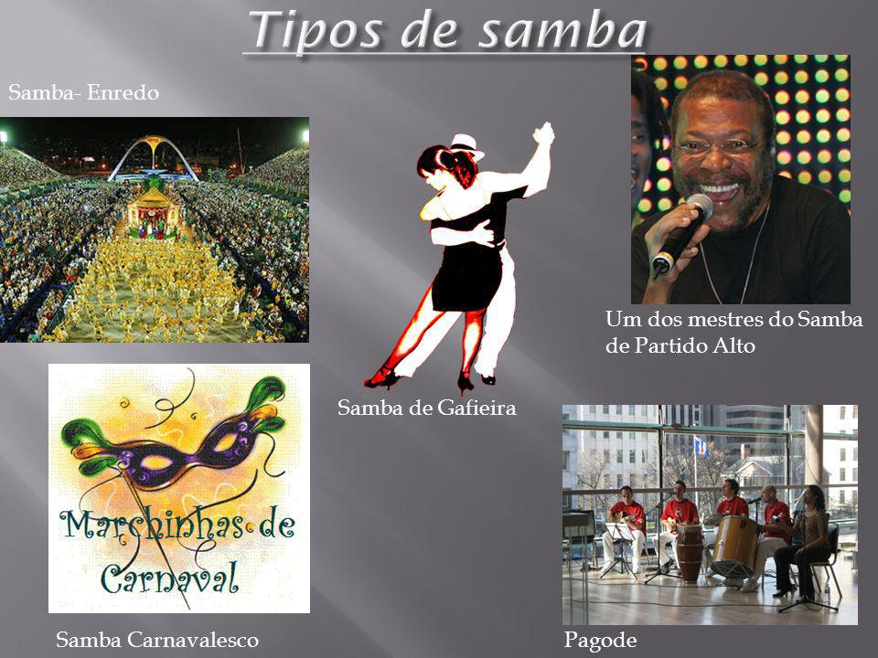 Tipos de samba Samba- Enredo Um dos mestres do Samba de Partido Alto