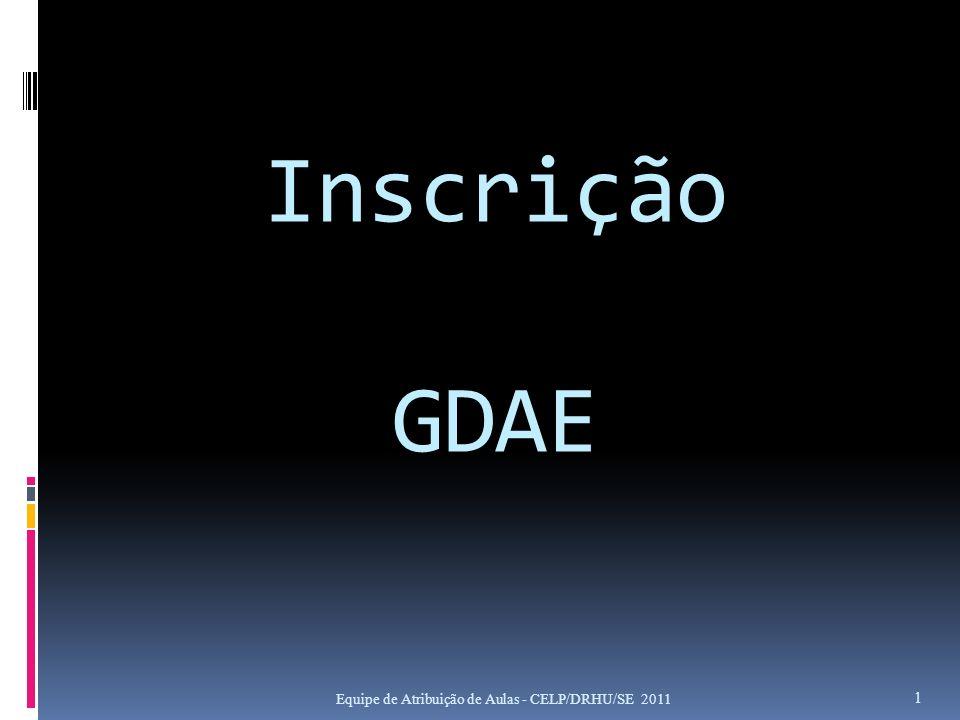Inscrição GDAE Equipe de Atribuição de Aulas - CELP/DRHU/SE 2011