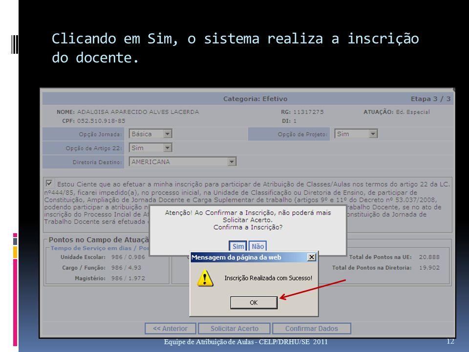 Clicando em Sim, o sistema realiza a inscrição do docente.