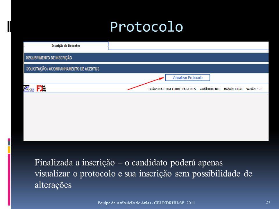 Protocolo Finalizada a inscrição – o candidato poderá apenas visualizar o protocolo e sua inscrição sem possibilidade de alterações.