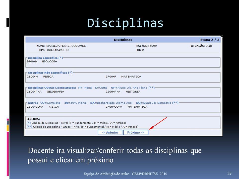Disciplinas Docente ira visualizar/conferir todas as disciplinas que possui e clicar em próximo.