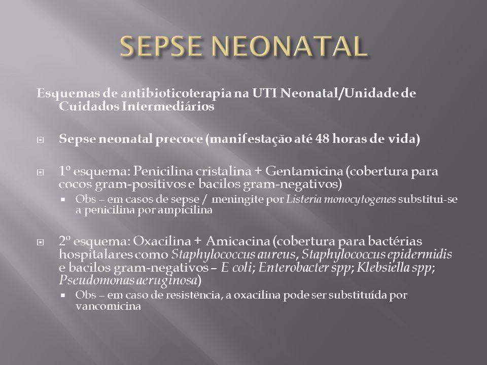 SEPSE NEONATAL Esquemas de antibioticoterapia na UTI Neonatal /Unidade de Cuidados Intermediários.