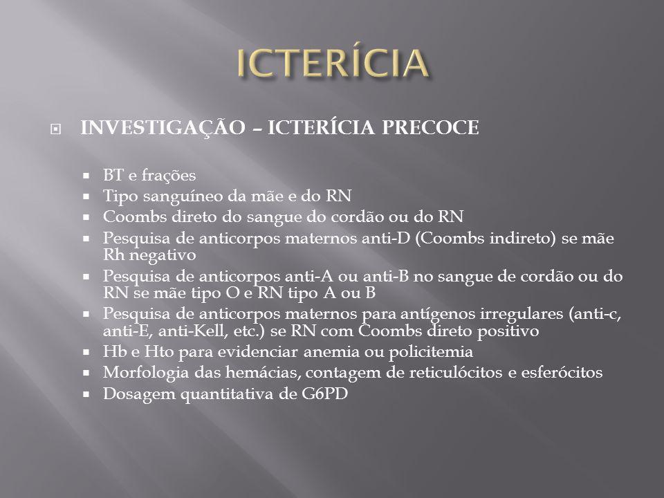 ICTERÍCIA INVESTIGAÇÃO – ICTERÍCIA PRECOCE BT e frações