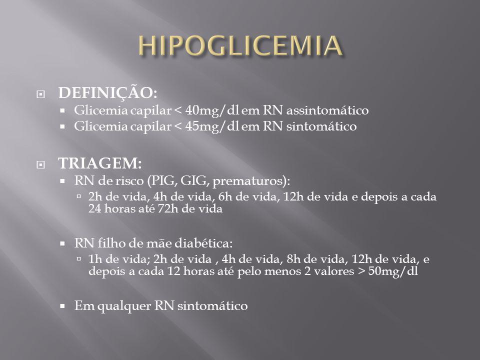 HIPOGLICEMIA DEFINIÇÃO: TRIAGEM: