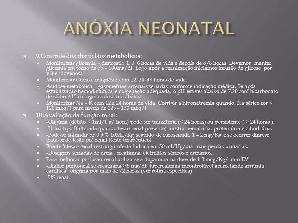 ANÓXIA NEONATAL 9.Controle dos distúrbios metabólicos: