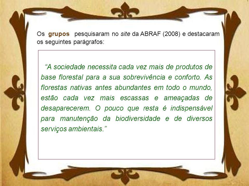 Os grupos pesquisaram no site da ABRAF (2008) e destacaram os seguintes parágrafos: