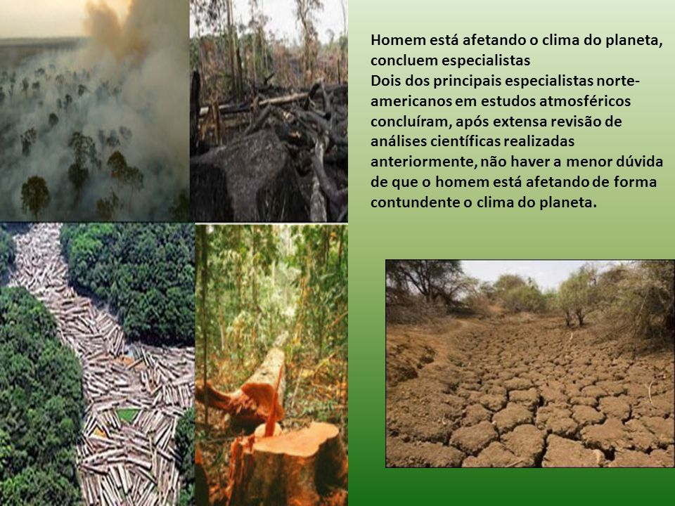 Homem está afetando o clima do planeta, concluem especialistas