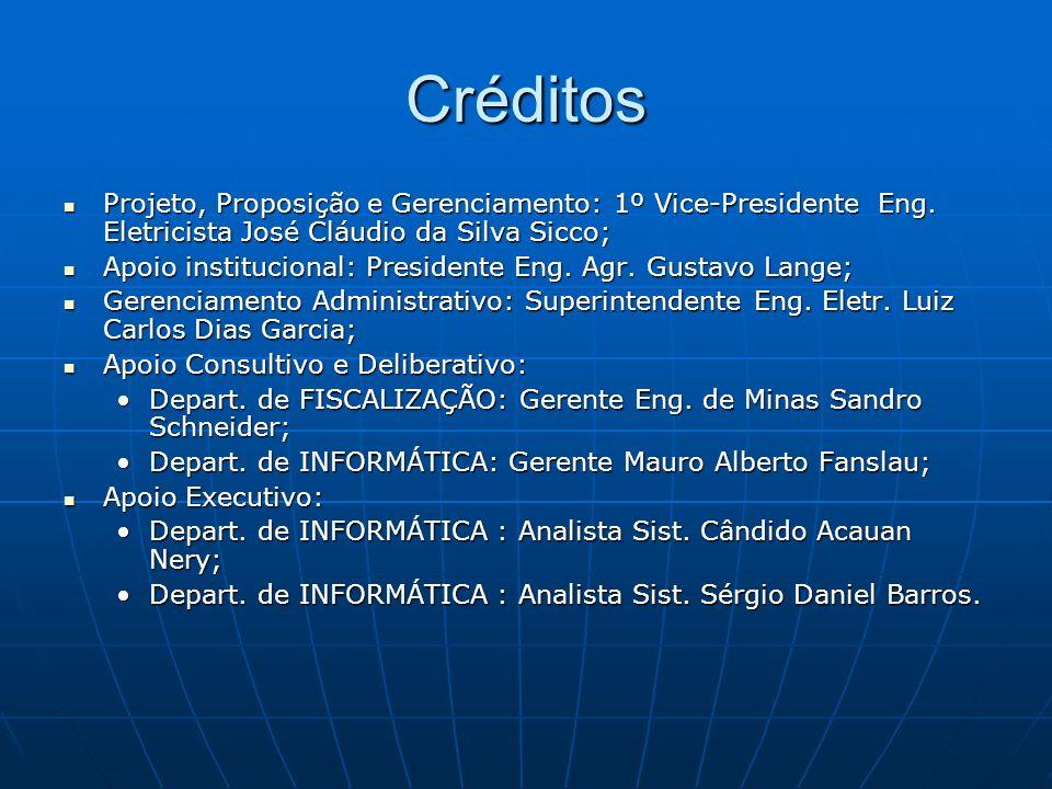 Créditos Projeto, Proposição e Gerenciamento: 1º Vice-Presidente Eng. Eletricista José Cláudio da Silva Sicco;