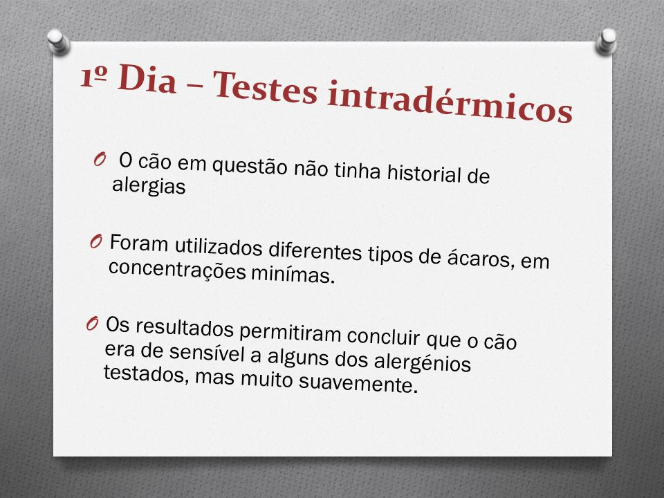 1º Dia – Testes intradérmicos