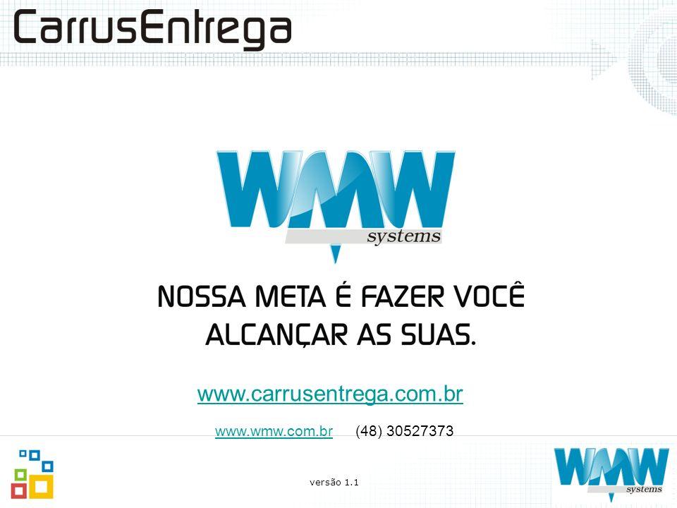 www.carrusentrega.com.br www.wmw.com.br (48) 30527373 versão 1.1