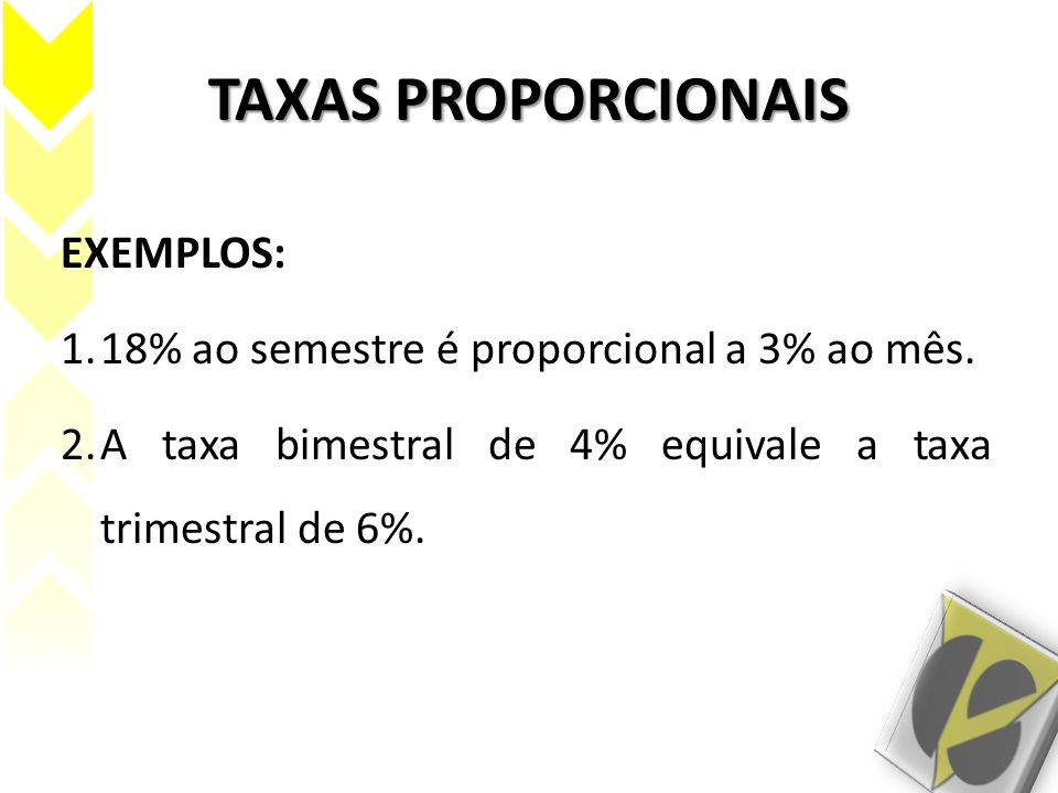 TAXAS PROPORCIONAIS EXEMPLOS: