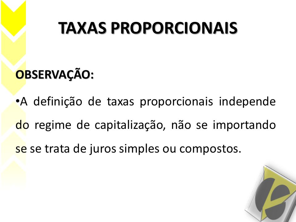 TAXAS PROPORCIONAIS OBSERVAÇÃO: