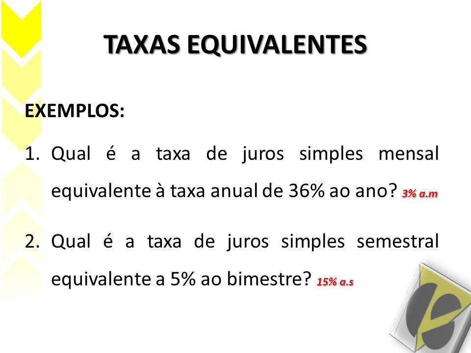 TAXAS EQUIVALENTES EXEMPLOS: