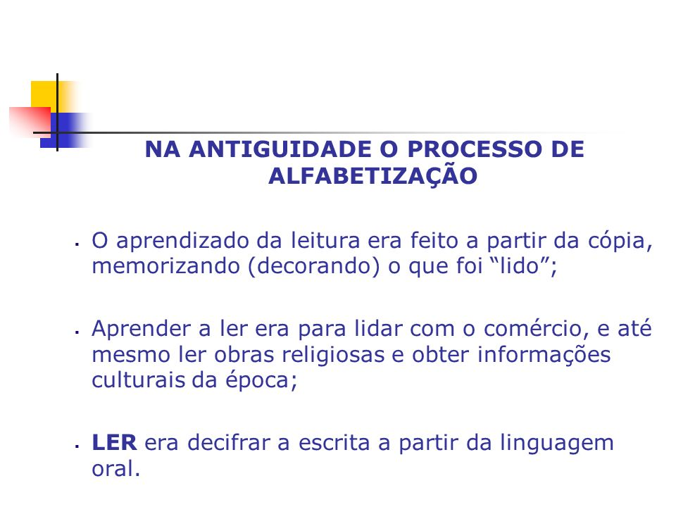 NA ANTIGUIDADE O PROCESSO DE ALFABETIZAÇÃO